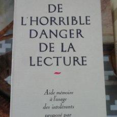 Libros de segunda mano: DE L'HORRIBLE DANGER DE LA LECTURE POR CÉCILE ROMANE EN FRANCÉS. Lote 225553981
