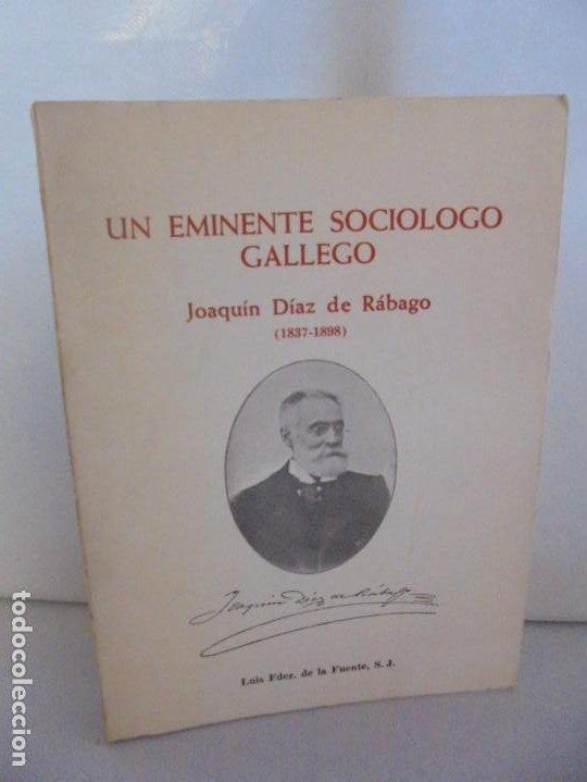 UN EMINENTE SOCIOLOGO GALLEGO. JOAQUIN DIAZ DE RABAGO. DEDICADO POR EL AUTOR. 1979. (Libros de Segunda Mano (posteriores a 1936) - Literatura - Ensayo)