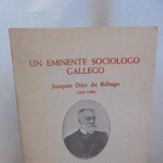 Libros de segunda mano: UN EMINENTE SOCIOLOGO GALLEGO. JOAQUIN DIAZ DE RABAGO. DEDICADO POR EL AUTOR. 1979.. Lote 225580372