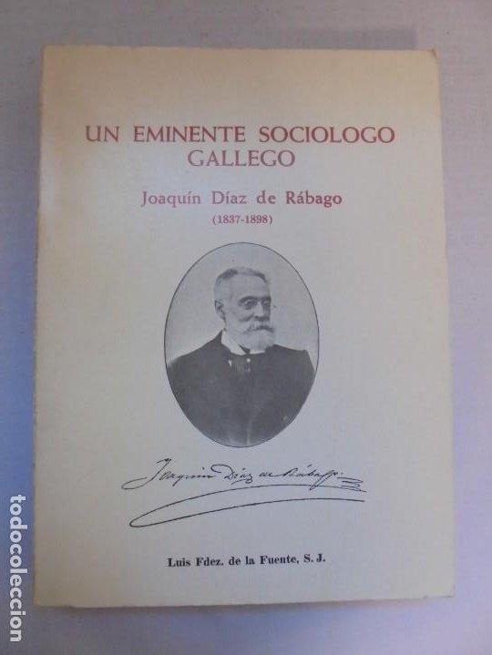 Libros de segunda mano: UN EMINENTE SOCIOLOGO GALLEGO. JOAQUIN DIAZ DE RABAGO. DEDICADO POR EL AUTOR. 1979. - Foto 6 - 225580372