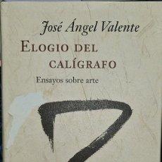 Libros de segunda mano: ELOGIO DEL CALÍGRAFO ENSAYOS SOBRE ARTE. Lote 225877731