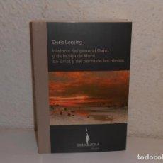 Libros de segunda mano: DORIS LESSING , HISTORIA DEL GENERAL DANN Y DE LA HIJA MARA, DE GRIOT Y DEL PERRO DE LAS NIEVES. Lote 226450960