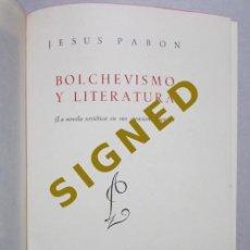 Libros de segunda mano: JESÚS PABÓN Y SUÁREZ DE URBINA. BOLCHEVISMO Y LITERATURA: LA NOVELA SOVIÉTICA EN SUS CREACIONES 1949. Lote 226747045