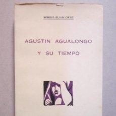 Libros de segunda mano: SERGIO ELÍAS ORTIZ. AGUSTÍN AGUALONGO Y SU TIEMPO. BOGOTÁ: BANCO POPULAR, 1974. Lote 226747195