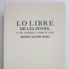 Libros de segunda mano: LO LIBRE DE LES DONES E DE CONCELLS DONALS PER MOSEN JAUME ROIG A SON NEBOT EN BALTHASAR BOA. Lote 226937626