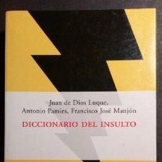 Libros de segunda mano: DICCIONARIO DEL INSULTO (DESCATALOGADO). Lote 227042125