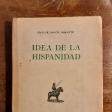 Libros de segunda mano: IDEA DE LA HISPANIDAD MANUEL GARCÍA MORENTE. Lote 227086465