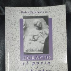 Libros de segunda mano: HORACIO EL POETA Y EL HOMBRE. Lote 227216295