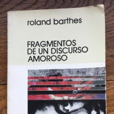 Libros de segunda mano: FRAGMENTOS DE UN DISCURSO AMOROSO. ROLAND BARTHES. SIGLO VEINTIUNO EDITORES.. Lote 227567185