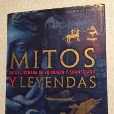 Libros de segunda mano: MITOS GUIA ILUSTRADA DE SU ORIGEN Y SIGNIFICADO Y LEYENDAS, PHILIP WILKINSON. Lote 228061345
