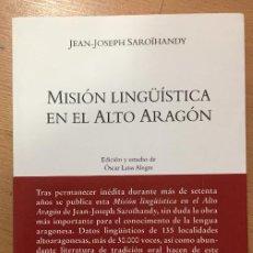 Libros de segunda mano: MISION LINGUISTICA EN EL ALTO ARAGON, JEAN JOSEPH SAROIHANDY. Lote 228104190