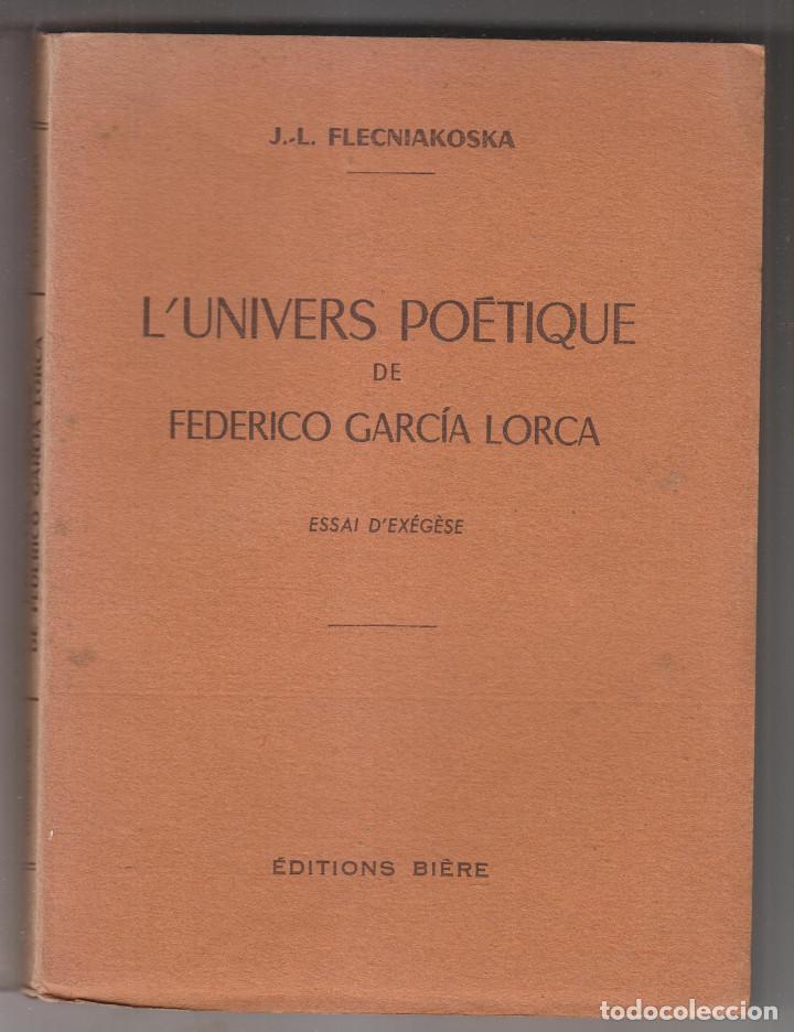 J.-L. FLECNIAKOSKA: L'UNIVERSE POÉTIQUE DE FEDERICO GARCÍA LORCA. BORDEAUX, 1952 (Libros de Segunda Mano (posteriores a 1936) - Literatura - Ensayo)
