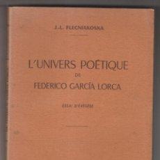 Libros de segunda mano: J.-L. FLECNIAKOSKA: L'UNIVERSE POÉTIQUE DE FEDERICO GARCÍA LORCA. BORDEAUX, 1952. Lote 228509550
