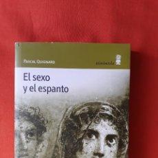 Libros de segunda mano: EL SEXO Y EL ESPANTO. PASCAL QUIGNARD. MINUSCULA 2005. Lote 228617955