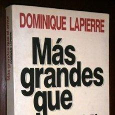 Libros de segunda mano: MÁS GRANDES QUE EL AMOR POR DOMINIQUE LAPIERRE DE ED. PLANETA / SEIX BARRAL EN BARCELONA 1991. Lote 228824697