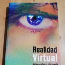Libros de segunda mano: REALIDAD VIRTUAL. VISIONES SOBRE EL CIBERESPACIO (VV. AA.) EDITADO POR JORDI SÁNCHEZ NAVARRO. Lote 229265490