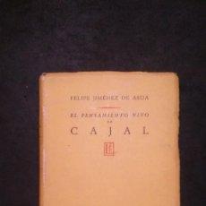 Libros de segunda mano: EL PENSAMIENTO VIVO DE CAJAL-FELIPE JIMÉNEZ DE ASÚA-EDITORIAL LOSADA-BUENOS AIRES-1941. Lote 229422860