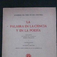 Libros de segunda mano: LA PALABRA EN LA CIENCIA Y EN LA POESÍA-ACADEMIA DEL FARO DE SAN CRISTÓBAL-1964-PEDRO PIULACHS. Lote 229507120
