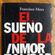 Libros de segunda mano: EL SUEÑO DE LA INMORTALIDAD. ENVEJECIMIENTO CEREBRAL: DOGMAS Y ESPERANZAS - MORA, FRANCISCO. Lote 230811930
