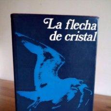 Libros de segunda mano: LA FLECHA DE CRISTAL. MARTÍ IBÁÑEZ, FÉLIX. ALFAGUARA. 1 ª ED. 1970. Lote 230947025