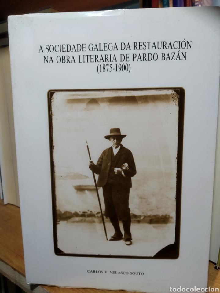 CARLOS F. VELASCO SOUTO A SOCIEDADE GALEGA DA RESTAURACIÓN OBRA LITERARIA DE EMILIA PARDO BAZÁN (Libros de Segunda Mano (posteriores a 1936) - Literatura - Ensayo)