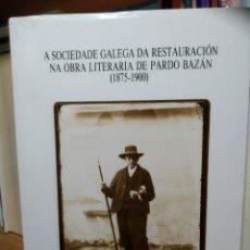Libros de segunda mano: CARLOS F. VELASCO SOUTO A SOCIEDADE GALEGA DA RESTAURACIÓN OBRA LITERARIA DE EMILIA PARDO BAZÁN. Lote 268471999