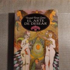 Libros de segunda mano: EL ARTE DE DESEAR FERNÁN GÓMEZ. Lote 231752515