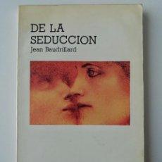 Libri di seconda mano: DE LA SEDUCCIÓN - JEAN BAUDRILLARD - ED. REI (MÉXICO) 1990. Lote 231908850