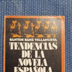 Libros de segunda mano: SANZ VILLANUEVA, SANTOS: TENDENCIAS DE LA NOVELA ESPAÑOLA ACTUAL (1950-1970). Lote 231967655