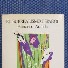Libros de segunda mano: ARANDA, FRANCISCO: EL SURREALISMO ESPAÑOL. Lote 231968035