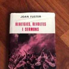 Libros de segunda mano: HERETGIES, REVOLTES I SERMONS: TRES ASSAIGS D'HISTORIA CULTURAL - FUSTER, JOAN. Lote 232149705