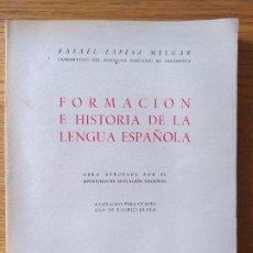 Libros de segunda mano: FORMACIÓN E HISTORIA DE LA LENGUA ESPAÑOLA, RAFAEL LAPESA, LIBRERÍA ENRIQUE PRIETO. 1943. RARO. Lote 232808000
