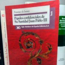 Libros de segunda mano: PAPELES CONFIDENCIALES DE SU SANTIDAD JUAN PABLO III - FRANCISCO DE JUANES - 1994 - 2ª ED. AUMENTADA. Lote 233559535