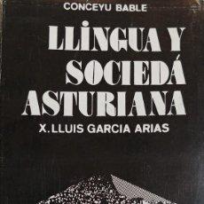Libros de segunda mano: LLINGUA Y SOCIEDÁ ASTURIANA. X.LLUIS GARCÍA ARIAS. Lote 233569425