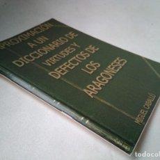 Libros de segunda mano: MIGUEL CABALLÚ. APROXIMACIÓN A UN DICCIONARIO DE VIRTUDES Y DEFECTOS DE LOS ARAGONESES. Lote 233769550