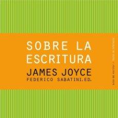 Libros de segunda mano: SOBRE LA ESCRITURA. - JOYCE, JAMES.. Lote 234080370