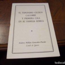 Libros de segunda mano: EL TOPÓNIMO CÉLTICO CALLOBRE Y PRIMERA CALA EN SU FAMILIA LÉXICA. ISIDORO MILLÁN GONZÁLEZ-PARDO, CON. Lote 234347035