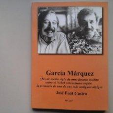 Libros de segunda mano: JOSÉ FONT CASTRO. GABRIEL GARCÍA MÁRQUEZ, ANECDOTARIO INÉDITO. 1ª EDICIÓN 2007. RARO.. Lote 234488915