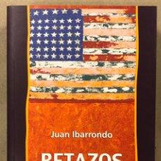 Libros de segunda mano: RETAZOS DE LA RED. JUAN IBARRONDO. EDICIONES BASSARAI (2005).. Lote 234895825
