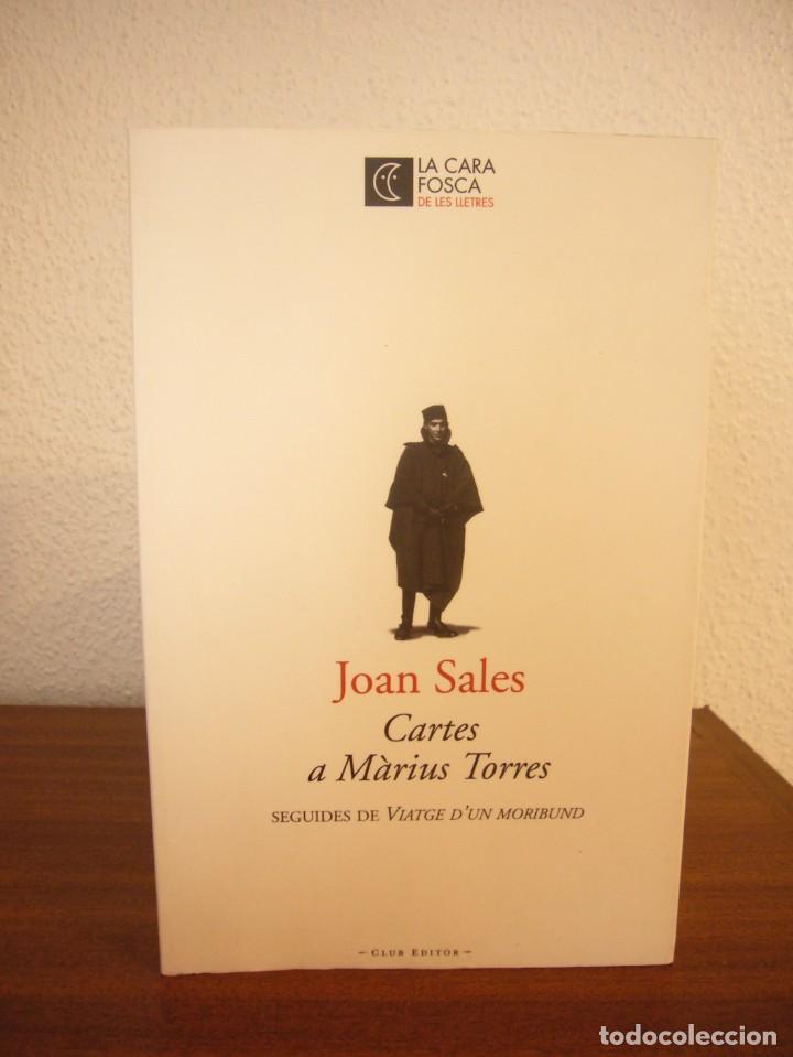 Libros de segunda mano: JOAN SALES: CARTES A MÀRIUS TORRES (CLUB EDITOR, 2007) MOLT BON ESTAT - Foto 2 - 234929200