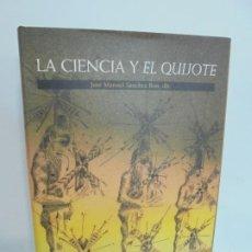 Libros de segunda mano: LA CIENCIA Y EL QUIJOTE. JOSE MANUEL SANCHEZ RON. EDITORIAL CRITICA 2005.. Lote 235167905