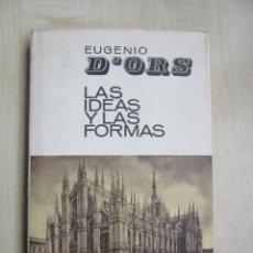 Libros de segunda mano: LAS IDEAS Y LAS FORMAS AUTOR EUGENIO D´ORS EDIT AGUILAR. Lote 235411575