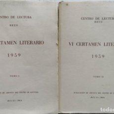Libros de segunda mano: CENTRO LECTURA REUS, VI CERTAMEN LITERARIO 1959, DOS TOMOS, REUS 1963. Lote 235491920