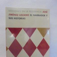Libros de segunda mano: LECCIONES EN LA RESIDENCIA. JOSE JIMENEZ LOZANO EL NARRADOR Y SUS HISTORIAS. 2003. Lote 236218040