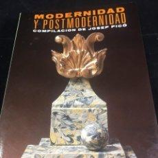 Libros de segunda mano: MODERNIDAD Y POSTMODERNIDAD. ALIANZA EDITORIAL. COMPILACIÓN DE JOSEP PICÓ. 1988. Lote 236314725