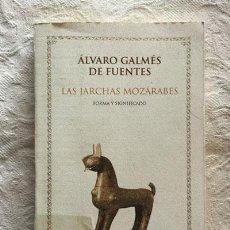 Libros de segunda mano: LAS JARCHAS MOZÁRABES - ÁLVARO GALMÉS DE FUENTES. Lote 236664755