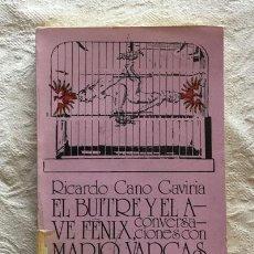 Libros de segunda mano: EL BUITRE Y EL AVE FÉNIX. CONVERSACIONES CON MARIO VARGAS LLOSA - RICARDO CANO GAVIRIA. Lote 236664795