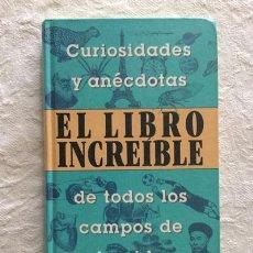 Libros de segunda mano: EL LIBRO INCREÍBLE. Lote 236664830