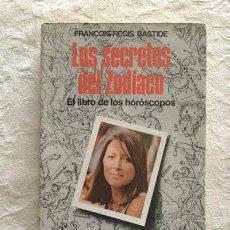 Libros de segunda mano: LOS SECRETOS DEL ZODÍACO - FRANCOIS-RÉGIS BASTIDE. Lote 236664945