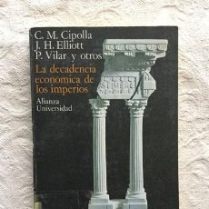 Libros de segunda mano: LA DECADENCIA ECONÓMICA DE LOS IMPERIOS - C.M. CIPOLLA, J.H. ELLIOTT, P. VILAR Y OTROS. Lote 236665060